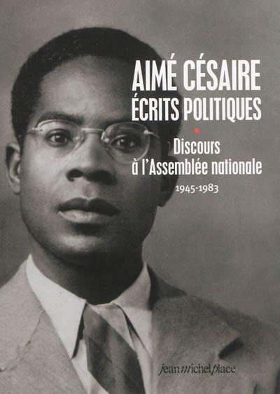 Aimé CÉSAIRE : écrits politiques