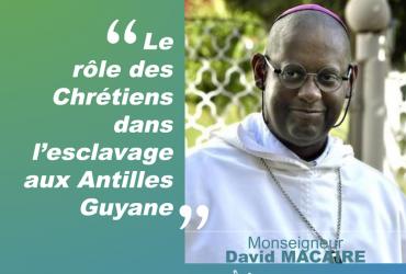 Le rôle des chrétiens dans l'esclavage aux Antilles-Guyane