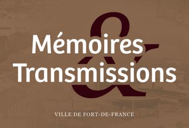 Commission Mémoires et Transmissions de la Ville de Fort-de-France.